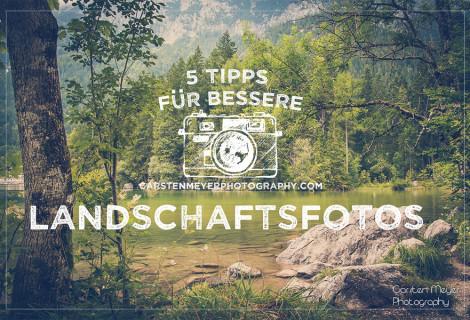 5 Tipps für bessere Landschaftsfotos